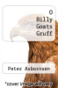 cover of O Billy Goats Gruff