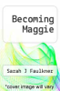 cover of Becoming Maggie