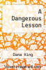 cover of A Dangerous Lesson
