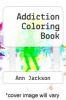 cover of Addiction Coloring Book