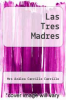 cover of Las Tres Madres