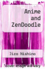 cover of Anime and ZenDoodle