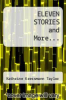 cover of ELEVEN STORIES and More...