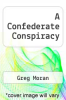 cover of A Confederate Conspiracy