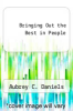 cover of Bringing Out the Best in People
