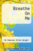 cover of Breathe On Me