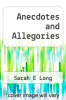 cover of Anecdotes and Allegories