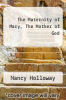 cover of The Maternity of Mary, The Mother of God