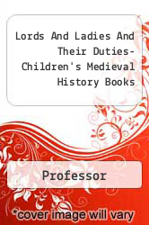 Lords And Ladies And Their Duties- Children's Medieval History Books - Professor