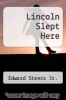 cover of Lincoln Slept Here