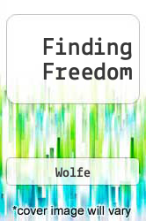 Finding Freedom A digital copy of  Finding Freedom  by Wolfe. Download is immediately available upon purchase!