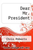 cover of Dear Mr. President (1st edition)