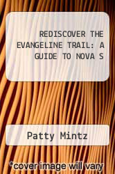 Cover of REDISCOVER THE EVANGELINE TRAIL: A GUIDE TO NOVA S EDITIONDESC (ISBN 978-1551091587)