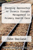 cover of Emerging Approaches to Chronic Disease Management in Primary Health Care