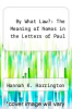 cover of By What Law?: The Meaning of Nomos in the Letters of Paul