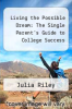 cover of Living the Possible Dream: The Single Parent`s Guide to College Success