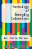cover of Pathology of Emerging Infections (1st edition)