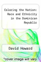 Cover of Coloring the Nation: Race and Ethnicity in the Dominican Republic  (ISBN 978-1555879730)