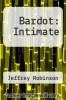 cover of Bardot: Intimate (1st edition)
