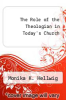 cover of The Role of the Theologian in Today`s Church