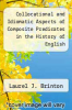 cover of Collocational and Idiomatic Aspects of Composite Predicates in the History of English