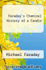cover of Faraday`s Chemical History of a Candle (1st edition)