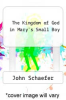 cover of The Kingdom of God in Mary`s Small Boy