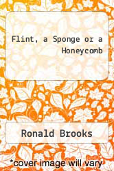 Cover of Flint, a Sponge or a Honeycomb EDITIONDESC (ISBN 978-1556735837)