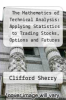 cover of The Mathematics of Technical Analysis: Applying Statistics to Trading Stocks, Options and Futures