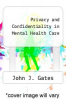 cover of Privacy and Confidentiality in Mental Health Care (1st edition)