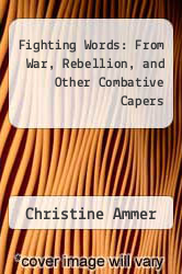 Cover of Fighting Words: From War, Rebellion, and Other Combative Capers EDITIONDESC (ISBN 978-1557780935)