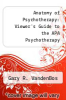 cover of Anatomy of Psychotherapy: Viewer`s Guide to the APA Psychotherapy Videotape Series (1st edition)