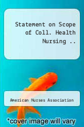 Statement on Scope of Coll. Health Nursing .. by American Nurses Association - ISBN 9781558100633