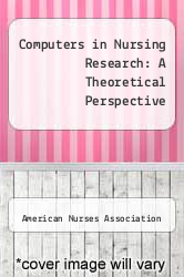 Cover of Computers in Nursing Research: A Theoretical Perspective EDITIONDESC (ISBN 978-1558100725)