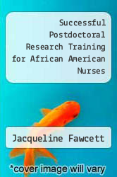 Cover of Successful Postdoctoral Research Training for African American Nurses 1 (ISBN 978-1558101159)