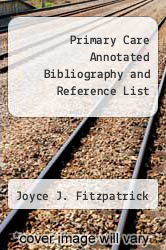 Primary Care Annotated Bibliography and Reference List by Joyce J. Fitzpatrick - ISBN 9781558101319