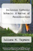 cover of Inclusive Catholic Schools: A Matter of Possibilities