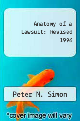 Cover of Anatomy of a Lawsuit: Revised 1996 1 (ISBN 978-1558343207)