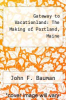 cover of Gateway to Vacationland: The Making of Portland, Maine