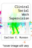 cover of Clinical Social Work Supervision (2nd edition)