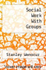 cover of Social Work With Groups
