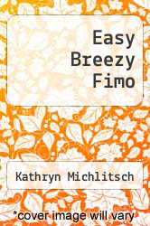 Cover of Easy Breezy Fimo  (ISBN 978-1562312411)