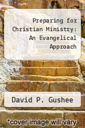 Cover of Preparing for Christian Ministry: An Evangelical Approach EDITIONDESC (ISBN 978-1564766069)
