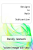 cover of Designs in Math - Subtraction