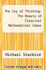 cover of The Joy of Thinking: The Beauty of Classical Mathematical Ideas