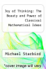 cover of Joy of Thinking: The Beauty and Power of Classical Mathematical Ideas