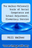 cover of The Walker-McConnell Scale of Social Competence and School Adjustment, Elementary Version