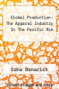 cover of Global Production: The Apparel Industry In The Pacific Rim