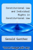cover of Constitutional Law and Individual Rights in Constitutional Law (12th edition)