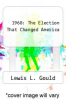 cover of 1968: The Election That Changed America